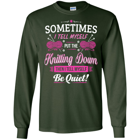 Put the Knitting Down Long Sleeve Ultra Cotton Tshirt - Crafter4Life - 1