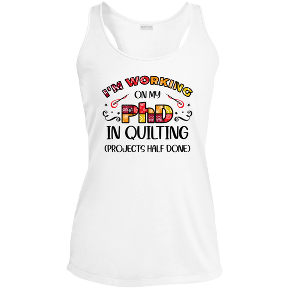 PhD in Quilting Ladies' Racerback Moisture Wicking Tank