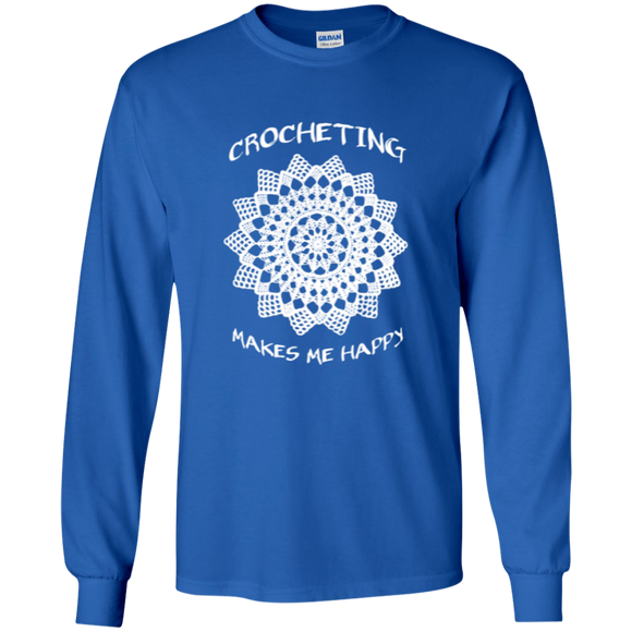 Crocheting Makes Me Happy LS Ultra Cotton T-Shirt