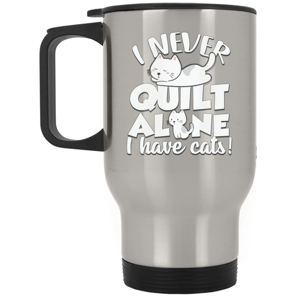I Never Quilt Alone - I Have Cats! Silver Stainless Travel Mug