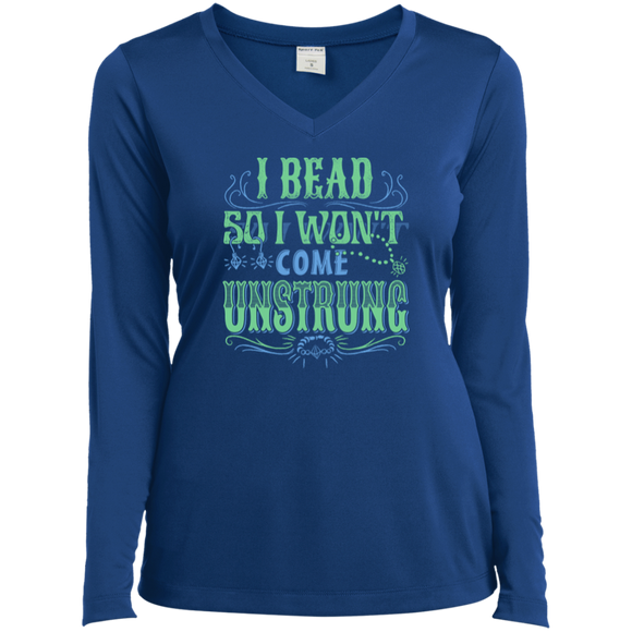 I Bead So I Won't Come Unstrung (aqua) Ladies Long Sleeve V-neck Tee - Crafter4Life - 1