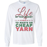 Life is Too Short to Use Cheap Yarn Long Sleeve Ultra Cotton T-Shirt - Crafter4Life - 3