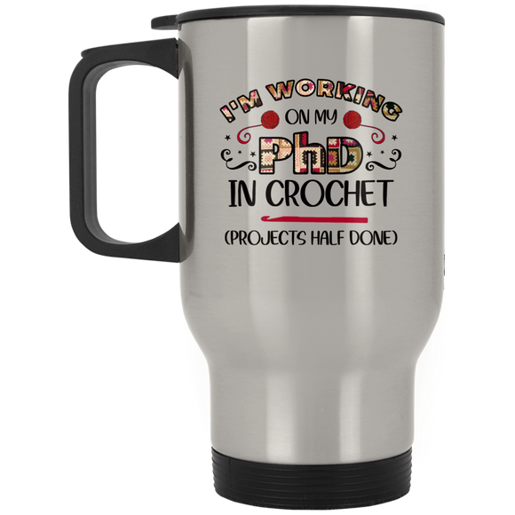 PhD in Crochet Silver Stainless Travel Mug