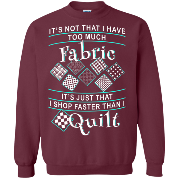 I Shop Faster than I Quilt Crewneck Sweatshirts - Crafter4Life - 1