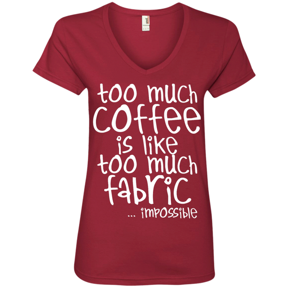 Too Much Coffee, Too Much Fabric Ladies V-Neck Tee