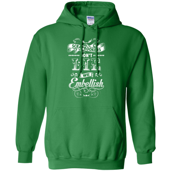 Scrapbookers Don't Lie Pullover Hoodies - Crafter4Life - 1