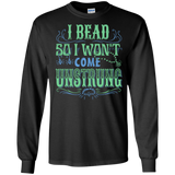 I Bead So I Won't Come Unstrung (aqua) Long Sleeve Ultra Cotton T-Shirt - Crafter4Life - 4