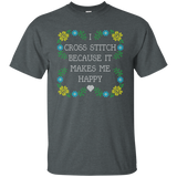 I Cross Stitch Because It Makes Me Happy Custom Ultra Cotton T-Shirt - Crafter4Life - 9