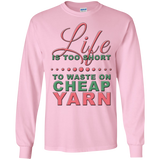 Life is Too Short to Use Cheap Yarn Long Sleeve Ultra Cotton T-Shirt - Crafter4Life - 8