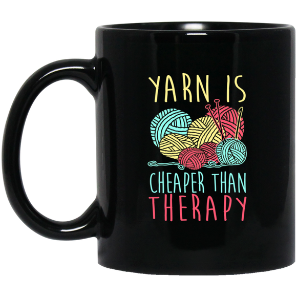 Yarn is Cheaper than Therapy Black Mugs
