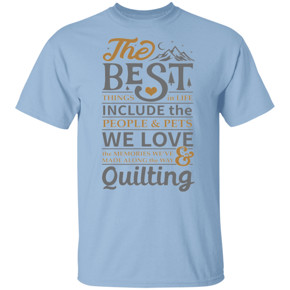 The best things in life - QUILTING T-Shirt