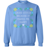 I Cross Stitch Because It Makes Me Happy Crewneck Sweatshirts - Crafter4Life - 11