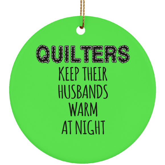 Quilters Keep Their Husbands Warm (black) Ceramic Ornaments
