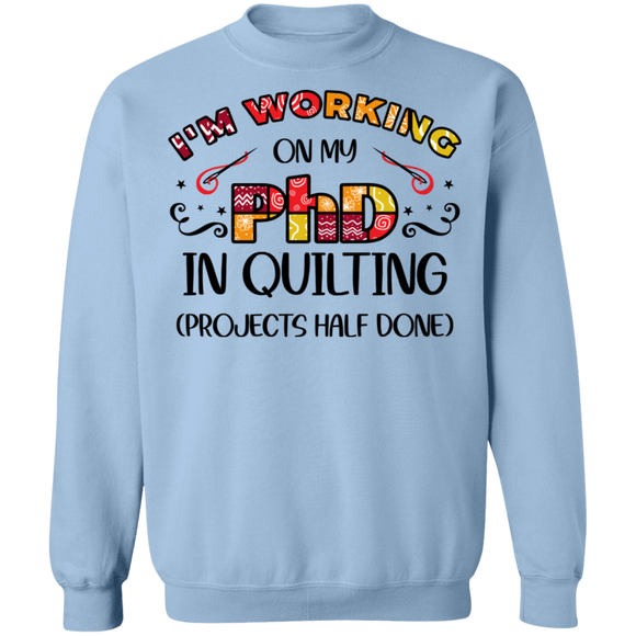 PhD in Quilting Crewneck Pullover Sweatshirt