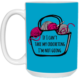 If I Can't Take My Crocheting White Mugs
