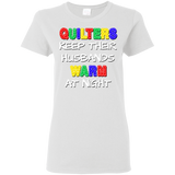 Quilters Keep Their Husbands Warm Ladies' Cotton T-Shirt