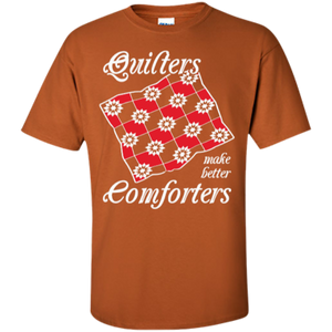 Quilters Make Better Comforters Custom Ultra Cotton T-Shirt - Crafter4Life - 1