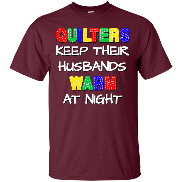 Quilters Keep Their Husbands Warm Ultra Cotton T-Shirt