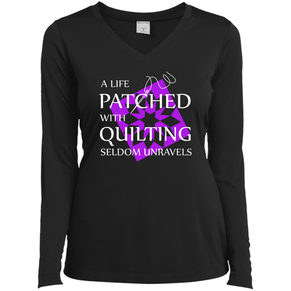 Quilting Seldom Unravels Ladies LS Performance V-Neck T-Shirt