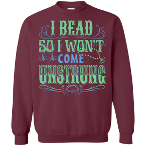 I Bead So I Won't Come Unstrung (aqua) Crewneck Sweatshirts - Crafter4Life - 4