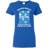 Weekend Forecast Quilting Ladies T-Shirt