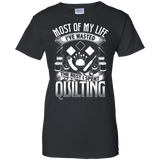 Most of My Life (Quilting) Ladies Custom 100% Cotton T-Shirt - Crafter4Life - 2
