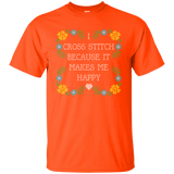 I Cross Stitch Because It Makes Me Happy Custom Ultra Cotton T-Shirt - Crafter4Life - 3