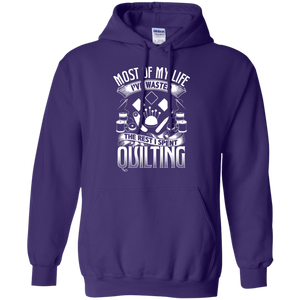 Most of My Life (Quilting) Pullover Hoodies - Crafter4Life - 1