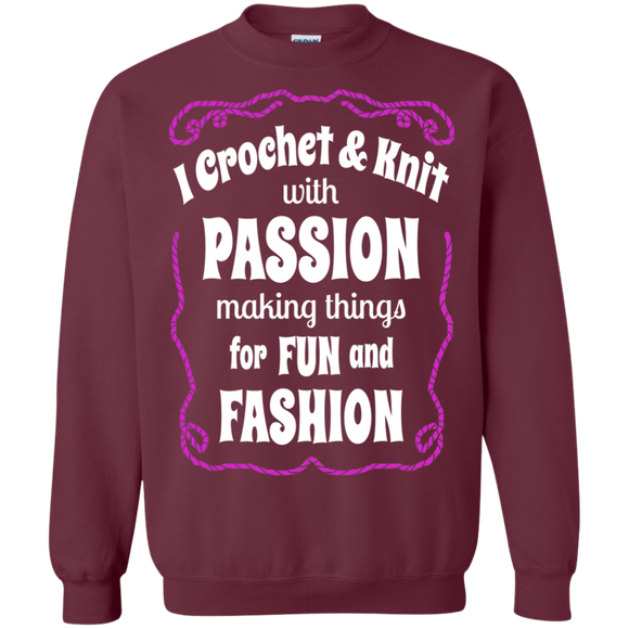 I Crochet & Knit with Passion Crewneck Pullover Sweatshirt
