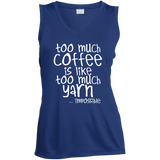 Too Much Coffee is Like Too Much Yarn Ladies Sleeveless V-Neck