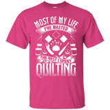 Most of My Life (Quilting) Custom Ultra Cotton T-Shirt - Crafter4Life - 7