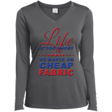Life Is Too Short to Use Cheap Fabric Ladies Long Sleeve V-neck Tee - Crafter4Life - 6