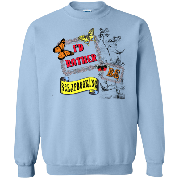 I'd Rather Be Scrapbooking Crewneck Sweatshirts - Crafter4Life - 1