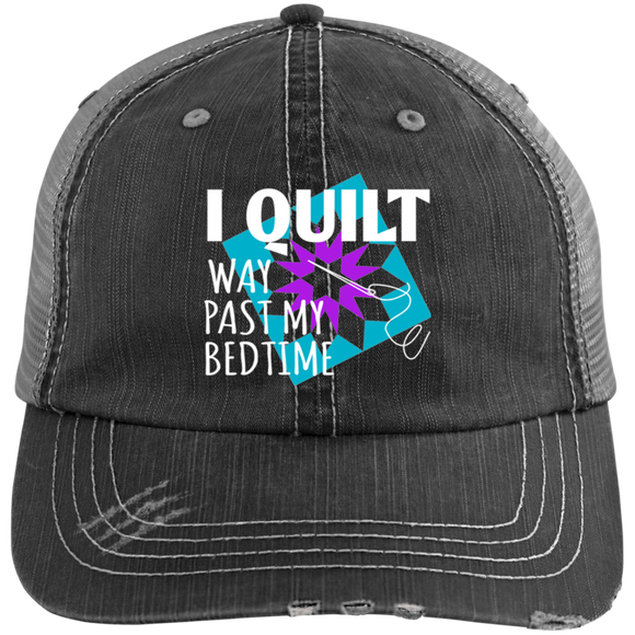 I Quilt Way Past My Bedtime Distressed Unstructured Trucker Cap