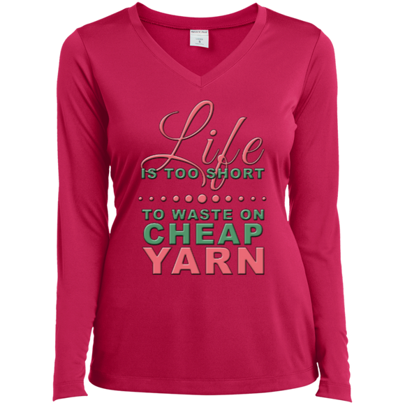 Life Is Too Short to Use Cheap Yarn Long Sleeve V-neck Tee - Crafter4Life - 1