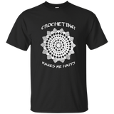 Crocheting Makes Me Happy Ultra Cotton T-Shirt