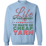 Life is Too Short to Use Cheap Yarn Crewneck Sweatshirts - Crafter4Life - 6