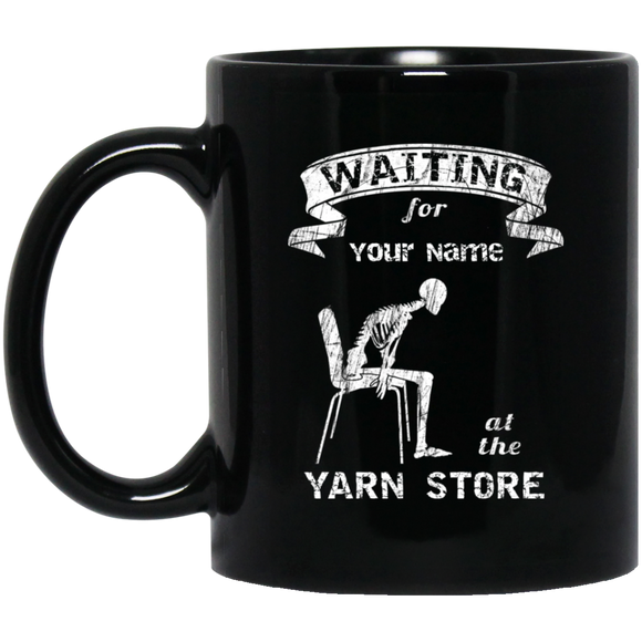 Waiting at the Yarn Store - Personalized Black Mugs