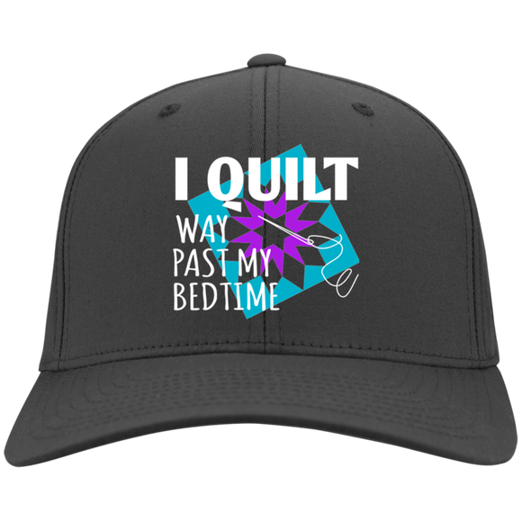I Quilt Way Past My Bedtime Twill Cap
