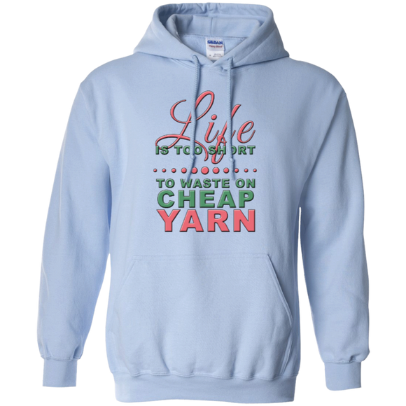 Life is Too Short to Use Cheap Yarn Pullover Hoodies - Crafter4Life - 1