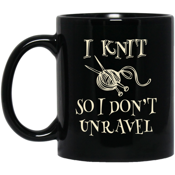 I Knit So I Don't Unravel Black Mugs