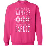 Money Doesn't Buy Happiness (Fabric) Crewneck Pullover Sweatshirt
