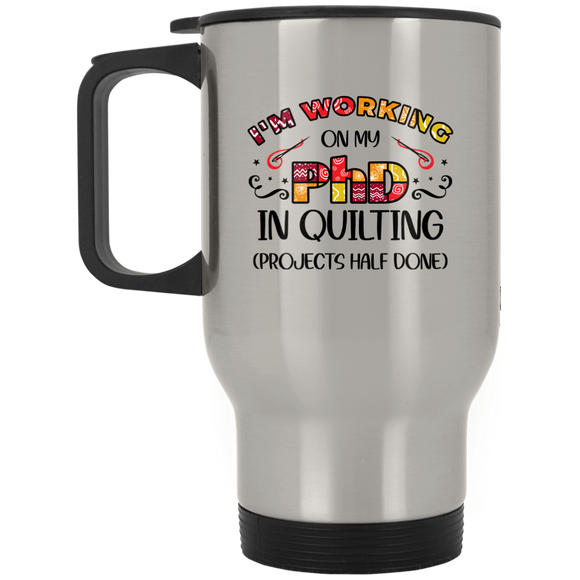 PhD in Quilting Silver Stainless Travel Mug