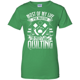 Most of My Life (Quilting) Ladies Custom 100% Cotton T-Shirt - Crafter4Life - 10