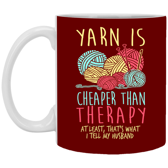 Yarn is Cheaper than Therapy Mugs