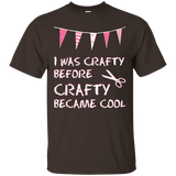 I Was Crafty Before Crafty Became Cool Ultra Cotton T-Shirt