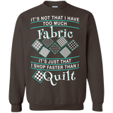 I Shop Faster than I Quilt Crewneck Sweatshirts - Crafter4Life - 7