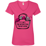If I Can't Take My Knitting Ladies V-Neck T-Shirt