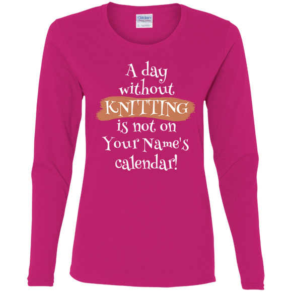 A Day Without Knitting - Personalized Ladies Long Sleeve Shirts