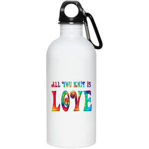 All You Knit is Love 20 oz. Stainless Steel Water Bottle